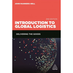 Introduction to Global Logistics: Delivering the Goods
