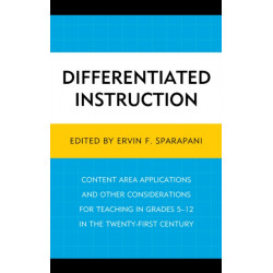 Differentiated Instruction: Content Area Applications and Other Considerations for Teaching in Grades 5-12 in the Twenty-First Century