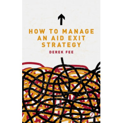 How to Manage an Aid Exit Strategy: The Future of Development Aid