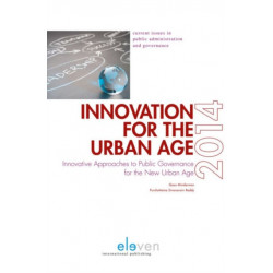 Innovation for the Urban Age: Innovative Approaches to Public Governance for the New Urban Age