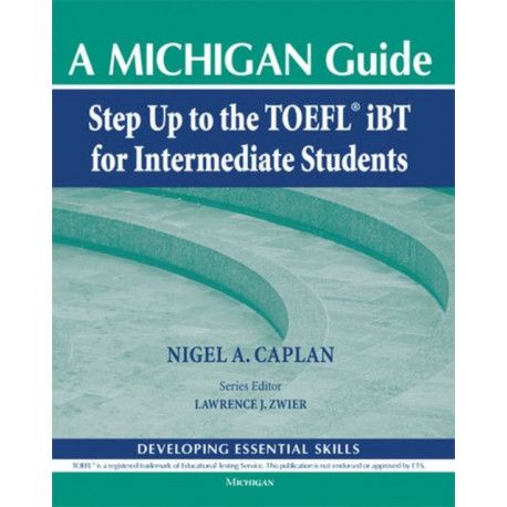 Step Up to the TOEFL iBT for Intermediate Students: A Michigan Guide