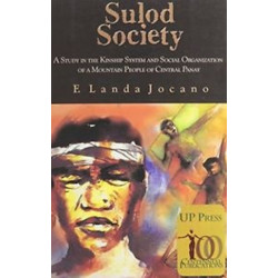 Sulod Society: A Study in the Kinship System and Social Organization of a Mountain People of Central Panay