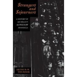 Strangers and Sojourners: History of Michigan's Keweenaw Peninsula