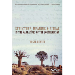 Structure, Meaning and Ritual in the Narratives of the Southern San