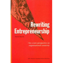 Rewriting Entrepreneurship: For a New Perspective on Organisational Creativity