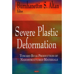 Severe Plastic Deformation: Towards Bulk Production of Nanostructured Materials