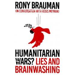 Humanitarian Wars?: Lies and Brainwashing