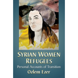 Syrian Women Refugees: Personal Accounts of Transition