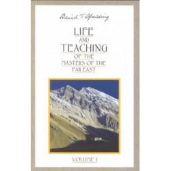 Life and Teaching of the Masters of the Far East: Volume 1