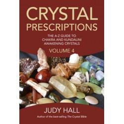 Crystal Prescriptions volume 4 - The A-Z guide to chakra balancing crystals and kundalini activation stones: The A-Z Guide to Chakra Balancing Crystals and Kundalini Activation Stones