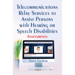 Telecommunications Relay Services to Assist Persons with Hearing or Speech Disabilities: Assessments