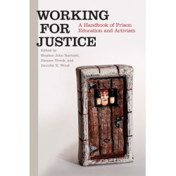 Working for Justice: A Handbook of Prison Education and Activism
