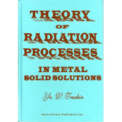 Theory of Radiation Processes in Metal Solid Solutions