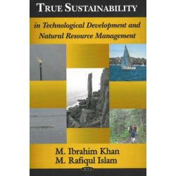 True Sustainability in Technological Development & Natural Resource Management