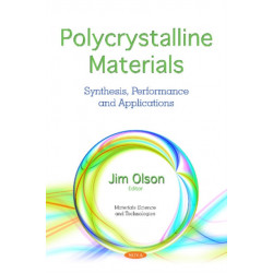 Polycrystalline Materials: Synthesis, Performance and  Applications