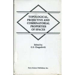 Topological, Projective & Combinatorial Properties of Spaces