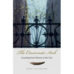 The Cincinnati Arch: Learning from Nature in the City