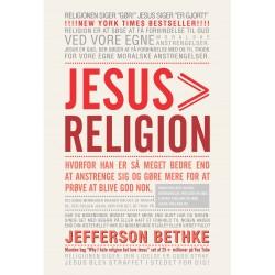 Jesus Religion: Hvorfor han er så meget bedre end at anstrenge sig og gøre mere for at prøve at blive god nok