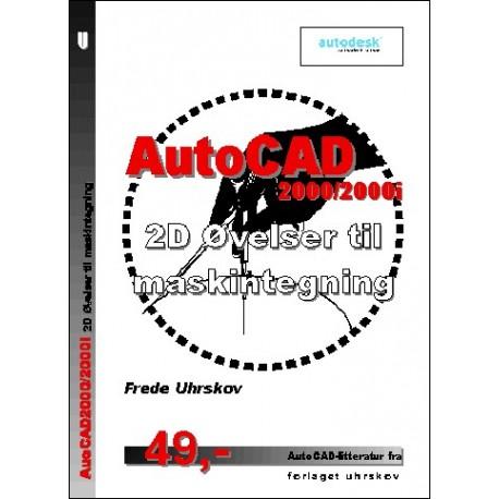 AutoCAD2000/2000i 2D Øvelser til maskintegning