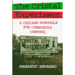 The Cristal Experiment: Chicano Struggle for Community Control