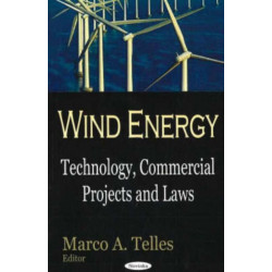 Wind Energy: Technology, Commercial Projects & Laws