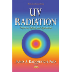 UV Radiation: Properties, Effects, and Applications
