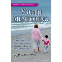 Youth Mentoring: Federal Programs & an Evaluation of the Department of Education's Student Mentoring Program