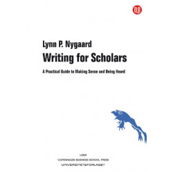 Writing for Scholars: A Practical Guide to Making Sense and Being Heard