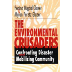 The Environmental Crusaders: Confronting Disaster, Mobilizing Community