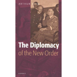 The Diplomacy of the 'New Order': The Foreign Policy of Japan, Germany & Italy, 1931-1945