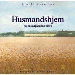 Husmandshjem: på hovedgårdens mark, i halvtredsåret for husmandshjemmene på hovedgårdens mark 1950-2000