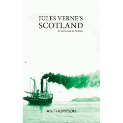 Jules Verne's Scotland: In Fact and Fiction
