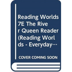Reading Worlds 7E The River Queen Reader