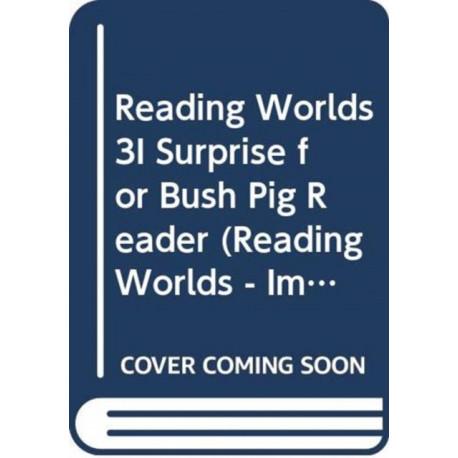 Reading Worlds 3I Surprise for Bush Pig Reader