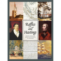 Raffles & Hastings: Private Exchanges Behind the Founding of Singapore