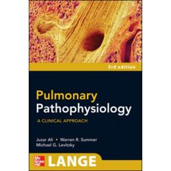 Pulmonary Pathophysiology: A Clinical Approach, Third Edition