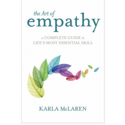 The Art of Empathy: A Complete Guide to Life's Most Essential Skill