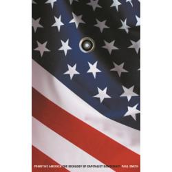Primitive America: The Ideology of Capitalist Democracy
