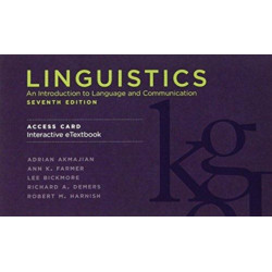 Linguistics, seventh edition, Interactive eTextbook Access Code: An Introduction to Language and Communication