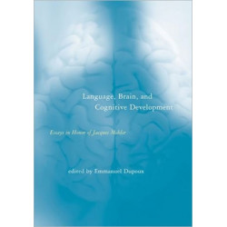 Language, Brain, and Cognitive Development: Essays in Honor of Jacques Mehler