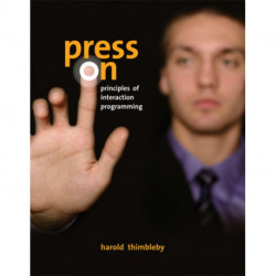 Press On: Principles of Interaction Programming