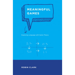 Meaningful Games: Exploring Language with Game Theory