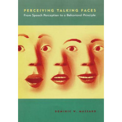 Perceiving Talking Faces: From Speech Perception to a Behavioral Principle