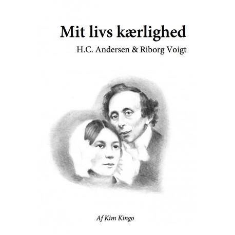 Mit livs kærlighed: H.C. Andersen og Riborg Voigt