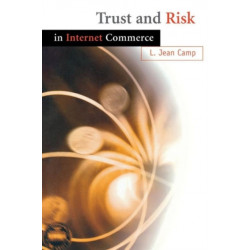 Trust and Risk in Internet Commerce