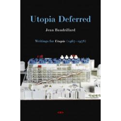 Utopia Deferred: Writings from Utopie (1967-1978)