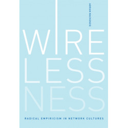 Wirelessness: Radical Empiricism in Network Cultures