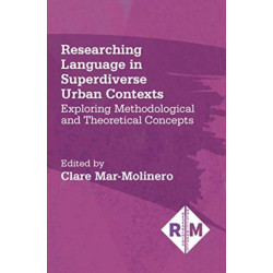 Researching Language in Superdiverse Urban Contexts: Exploring Methodological and Theoretical Concepts