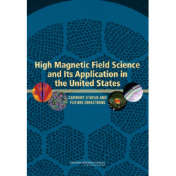 High Magnetic Field Science and Its Application in the United States: Current Status and Future Directions