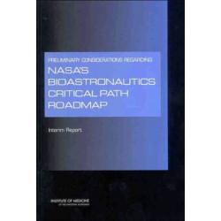 Preliminary Considerations Regarding NASA's Bioastronautics Critical Path Roadmap: Interim Report